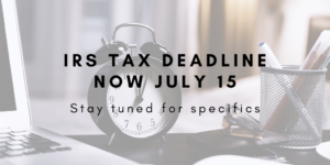 IRS Tax Deadline Now July 15