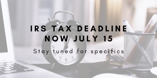 IRS Tax Deadline Now July 15