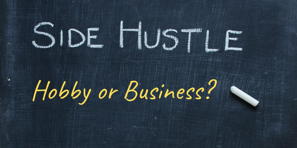 Side Hustle Hobby or Business Income